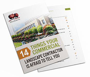 14 Things Your Commercial Landscape Contractor is Afraid To Tell You